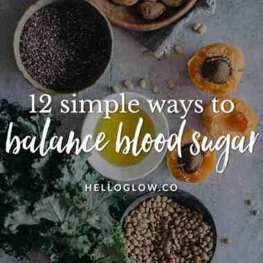 12 Ways To Balance Blood Sugar, A Holistic Nutritionist Explains