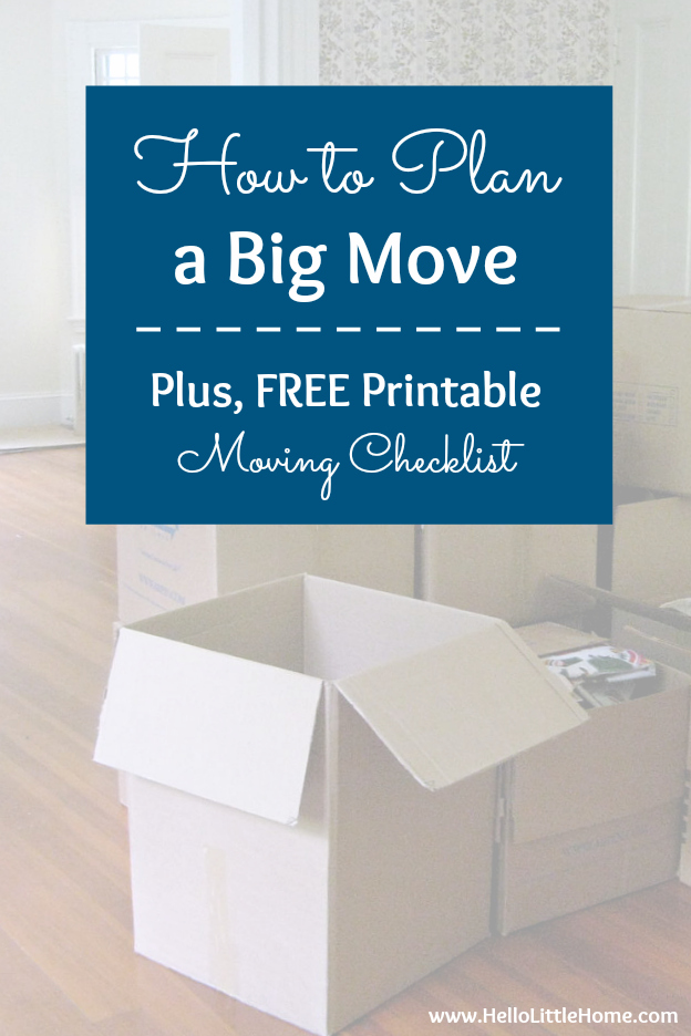 How to Plan a Big Move + Free Moving Checklist Hello Little Home