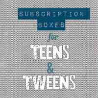 Subscription Boxes for Teens & Tweens
