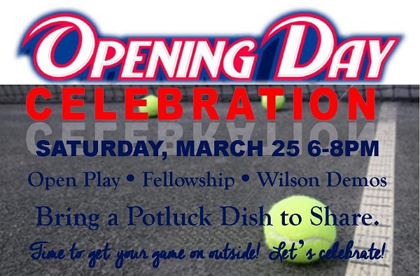 Clay Courts Opening Day Celebration Saturday March 24th 6-8pm