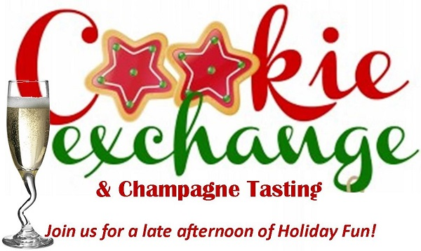 Cookie Exchange and Champagne Tasting December 3rd 4-6 pm