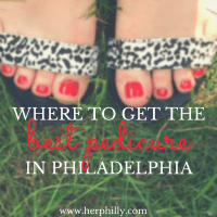Where to Get the Best Pedicure in Philadelphia