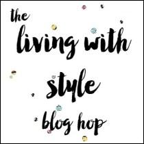 Living with Style Blog Hop    heymissadventures.com