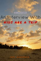 Families Outside: An Interview with Kids Are A Trip    heymissadventures.com