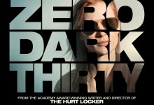 Zero Dark Thirty Poster 220x150 First TV Spot for Kathryn Bigelow's Zero Dark Thirty – 'This Is How It Happened'