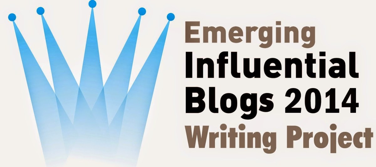 Top 10 Emerging Influential Blogs 2014 Writing Project #emergingblogs2014