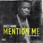"New Music Alert: Gucci Mane ""Mention Me"""