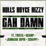 "New Music Alert: Rolls Royce Rizzy ""Gah Damn Feat. Jermaine Dupri, Twista, Lil Scrappy, and K. Camp"