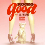 "Rocko Feat. Lil Wayne – ""Good"" [New Music]"