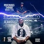 "New Music Alert: Michael Watts Presents D Boss' ""2 Real 4 Radio Vol. 4″"
