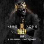Joe Green – KING KONG Hosted by DJ Scream, Bigga Rankin, DJ Tokars, and Ferrari Simmons