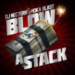 "Moka Blast ft DJ Necterr – ""Blow A Stack"" (Prod by Superstaar Beats)"