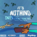 "New Music Alert: Snypa – ""It's Nothing"" Ft. Benzino & YoungThug [Prod.By Speaker Knockers]"