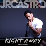 "New Music Alert: JR Castro – ""Right Away"""