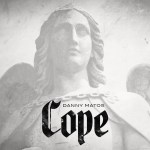 "New Music Alert: Danny Matos – ""Cope"" (Prod by Rusty Mack)"