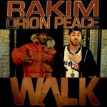 "New Music Alert: Orion Peace Ft Rakim – ""Walk"""