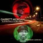 "New Music Alert: Justin Paul x Big Piph – ""Garrett Morgan"""