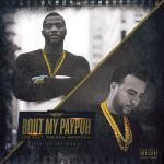 """New Music Alert: 6FO – """"Bout My PayPuh"""" ft French Montana"""