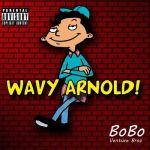 "New Music Alert: BoBo – ""Wavy Arnold"""