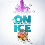 """New Music Alert: Mouse on tha Track """"On Ice"""" Ft Boss and VDot"""