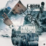 #NewMusicAlert E-Reign – Future of New York Vol. 3 Hosted by @DjSmokemixtapes | @EreignESM