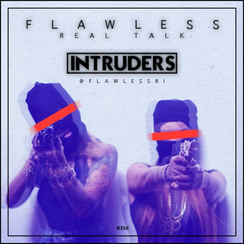 Flawless Real Talk Intruders