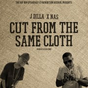 Nas And J Dilla: Cut From The Same Cloth