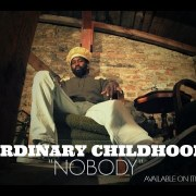 """Nobody"" – Ordinary Childhood"