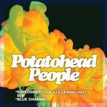 """Explosives (feat. Illa J & Moka Only) / Blue Charms"" – Potatohead People"