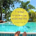 7 Ways to Screw up Koh Phi Phi