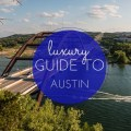 luxury guide to Austin 19
