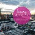 luxury guide to stockholm