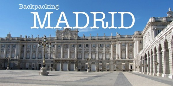 tips for backpacking madrid
