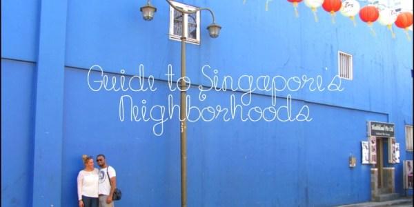 singapore guide neighborhoods
