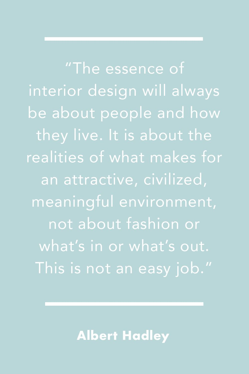 Inspiring Quotes From Top Interior Designers Best Design Quotes Ever