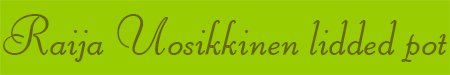 'Raija Uosikkinen lidded pot' blog post banner