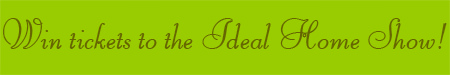 'Win Tickets to the Ideal Home Show!' blog post banner