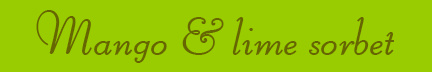 'Mango & lime sorbet' blog post banner