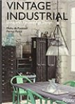 Vintage Industrial: Living With Design Icons book