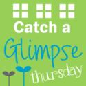 Catch a Glimpse Thursday button