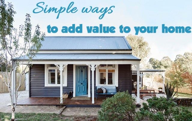 Australian cottage exterior 'Simple ways to add value to your home'