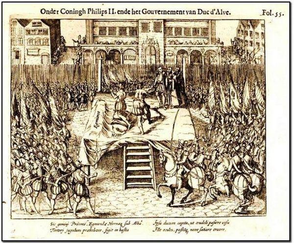 De onthoofding van Egmond en Horne in Brussel in 1567: 'Egmond en Horne kregen de schuld van alles wat sinds de tijd van de gehate Granvelle tot op heden was voorgevallen, waarbij de verdenking werd opgeworpen dat zij en Oranje een plan hadden gemaakt om de Nederlanden onderling te verdelen en de koning met geweld van wapenen buiten te sluiten. (...) Hun hoofden stonden enige tijd op staken. Oranje werd verbannen. (Illustratie Frans Hogenberg, 1616)