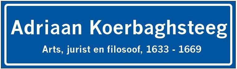 Een 'Koerbaghsteeg' zou volgens Leeuwenburgh wel het minste zijn om Adriaan te eren.