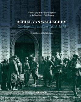 Oorlogsdagboeken 1914-1918 - Achiel Van Walleghem