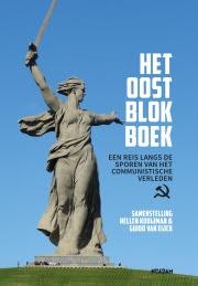 Het Oostblokboek – Hellen Kooijman & Guido Van Eijck