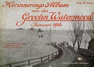 Het 'Herinnerings-Album van den Grooten Watervloed, Januari 1916'; een rijk geíllustreerd verslag van de enorme schade die de stormvloed van 1916 met name in Waterland aan had gericht.