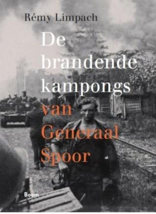 Het boek van Rémy Limpach: 'De Brandende kampongs van Generaal Spoor'