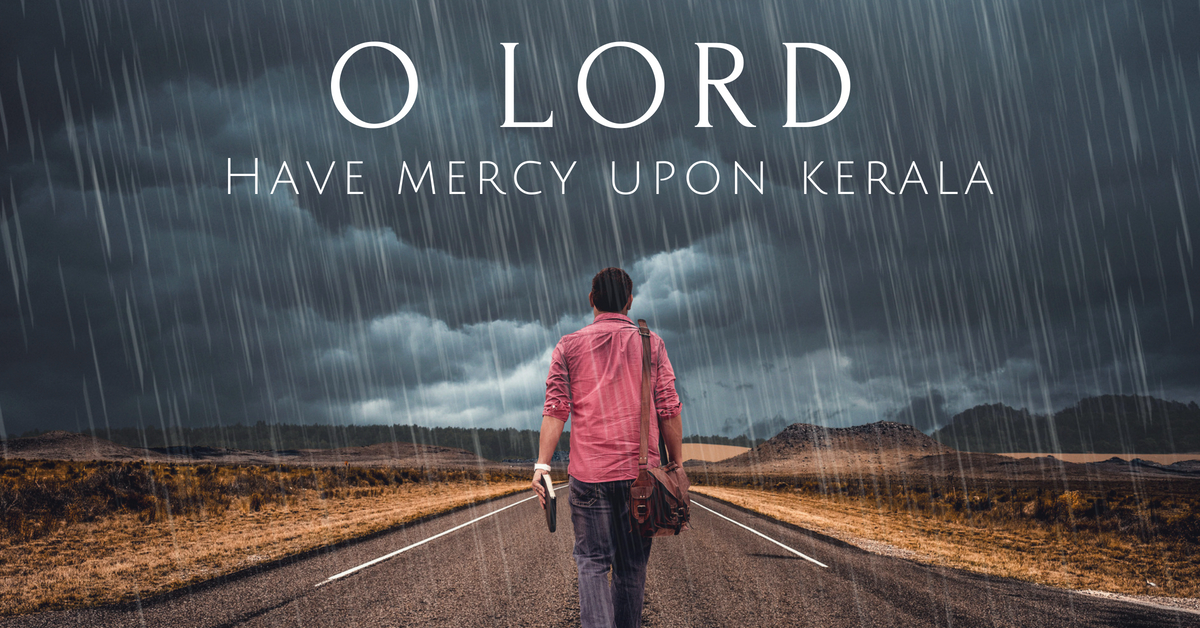 Kerala Flooded: Let us pray! Here is a simple prayer! Say AMEN if you believe