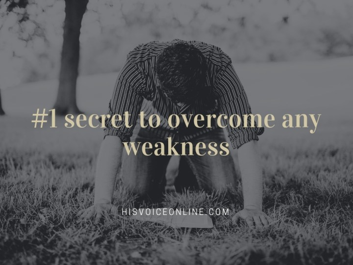 #1 secret to overcome any weakness
