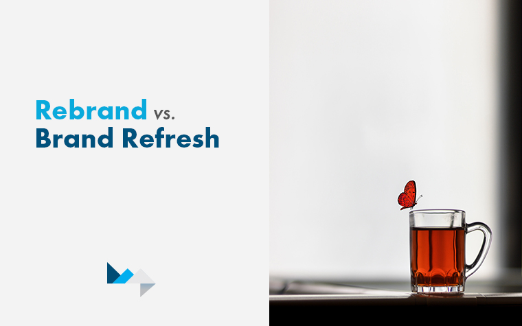 Brand Refresh vs Rebrand Which Is Best For You? Rebranding Tips